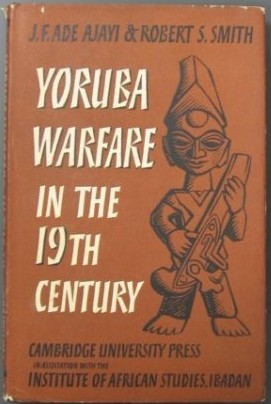 Book: Yoruba Warfare in the 19th Century